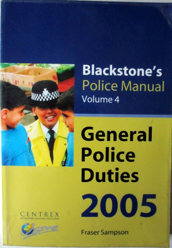 Blackstone's Police Manual Volume 4. General Police Duties, 2005.