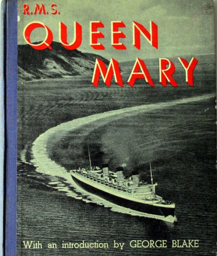 R.M.S. Queen Mary, A Record in Pictures - 1930 to 1936. 1st Edition, 1936.