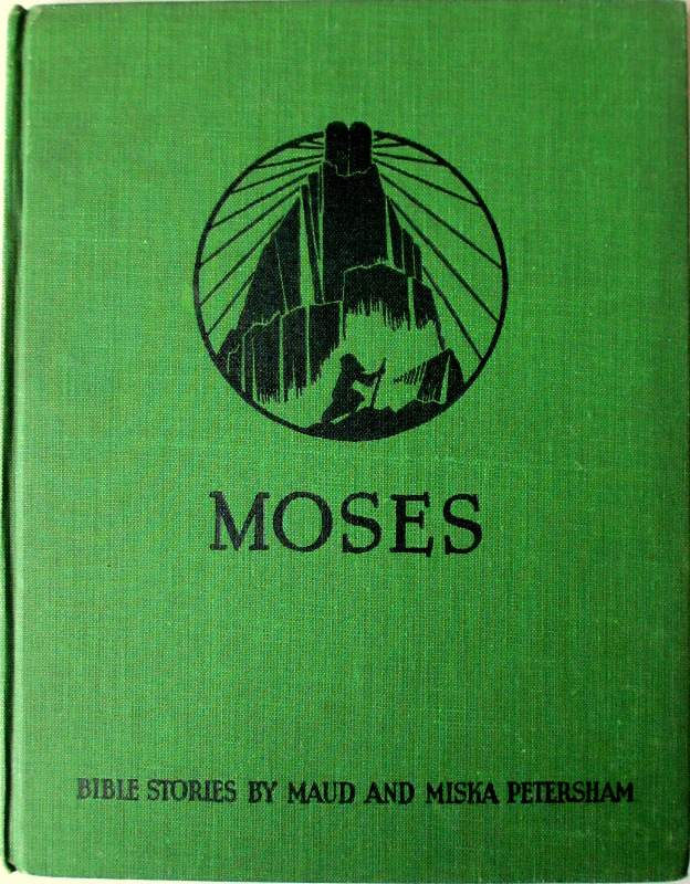 Moses, Bible Stories by Maud and Miska Petersham, 1938.