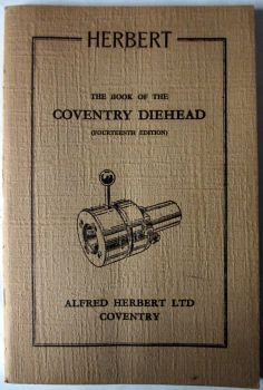 The Book of the Coventry Diehead, 14th Edition, Alfred Herbert Ltd., c1954.  SOLD  29.07.2014.