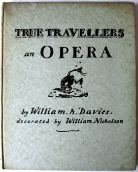 True Travellers. A Tramps Opera in Three Acts by William H. Davies, 1923. 1st Edition.