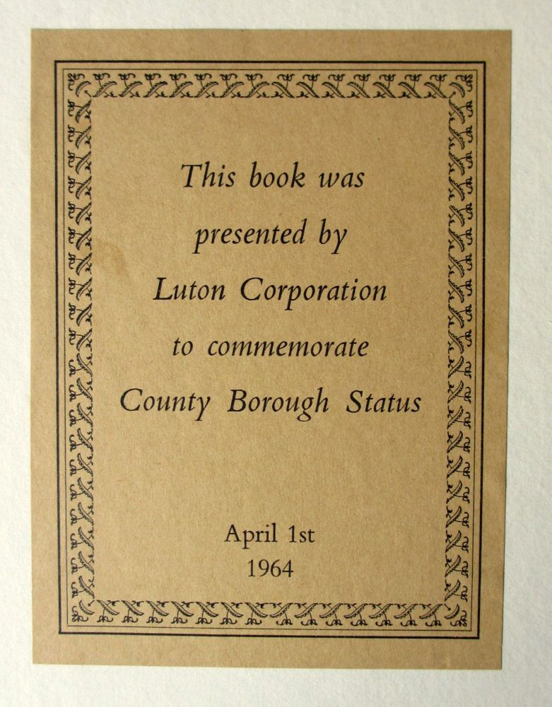 The Story of Luton, by James Dyer, Frank Stygall and John Dony, 1964. 1st E