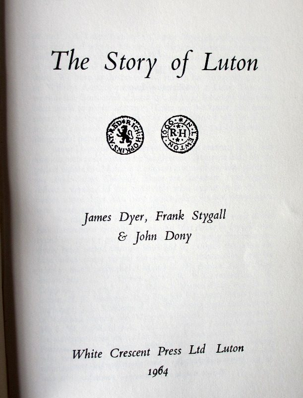 The Story of Luton by Dyer, Stygall & Dony, 1964. 1st Edn. Title page.