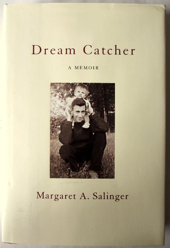 Dream Catcher, A Memoir by Margaret A. Salinger, 2000.