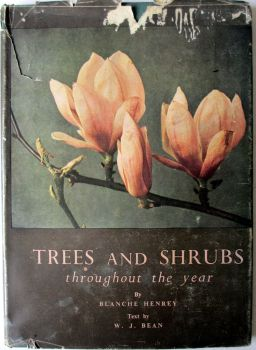 Trees and Shrubs throughout the year by Blanche Henrey & W.J. Bean. 1944. 1st Edition.