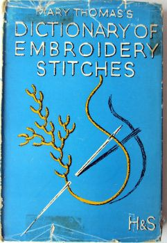 Mary Thomas's Dictionary of Embroidery Stitches, H&S, 1959 (14th Imp.).