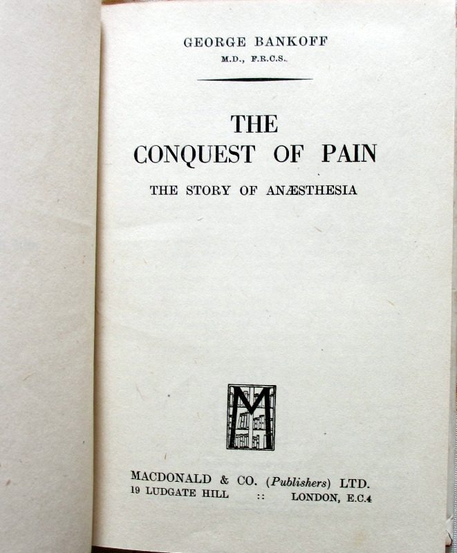 The Conquest of Pain, George Bankoff 1944. Details.