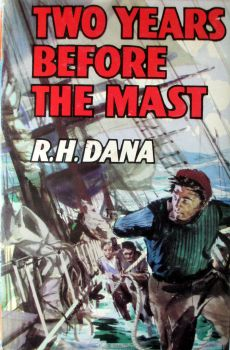Two Years Before the Mast, R.H. Dana, The Children's Press, 1966.