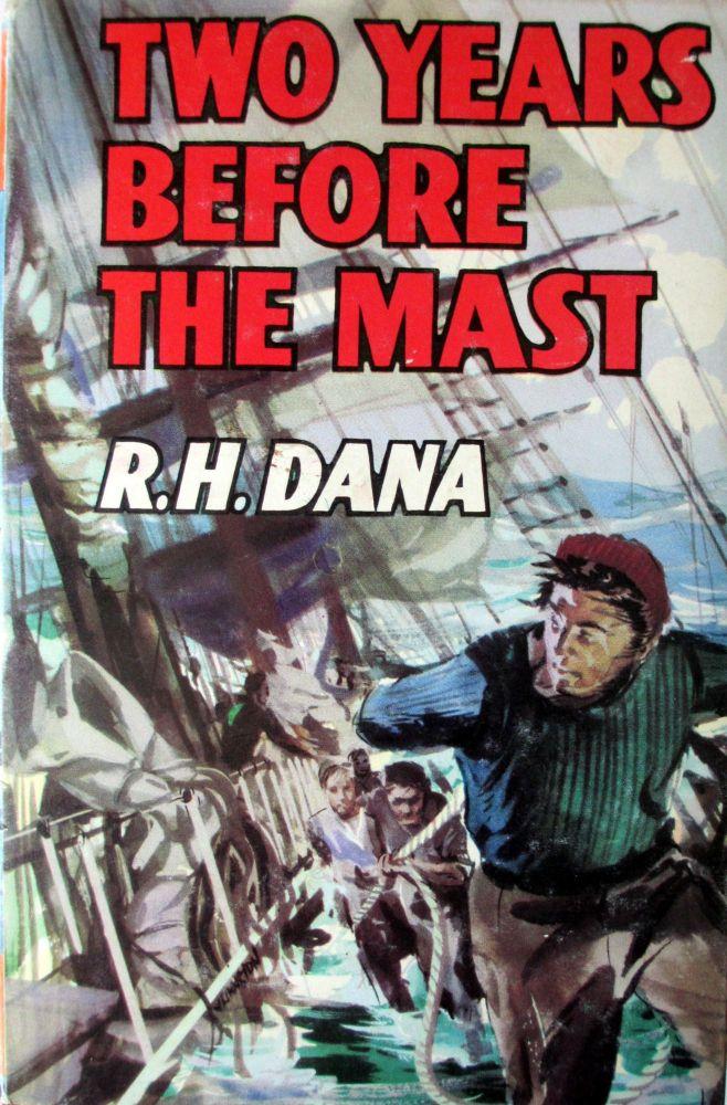 Two Years Before the Mast, R.H. Dana, The Children's Press, 1966. 1st Editi