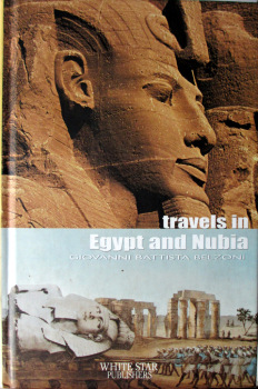 Travels in Egypt and Nubia, Giovanni Battista Belzoni, White Star s.p.a., 2007.  SOLD  11.08.2014.