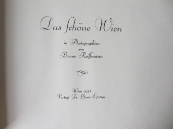 Das Schoene Wien in Photographien von Bruno Reiffenstein, 1928. 1st Edition.  SOLD 29.11.2015.