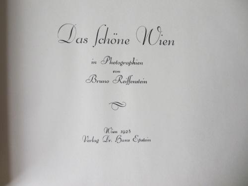 Das Schoene Wien in Photographien von Bruno Reiffenstein, 1928. 1st Edition