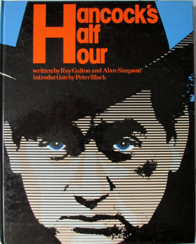 Hancock's Half Hour, written by Ray Galton & Alan Simpson. 1974. 1st Edition.  SOLD  08.05.2017.