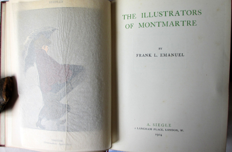 The Illustrators of Montmartre by Frank L. Emanuel, 1904. 1st Edition. Frontispiece. Title page facing.