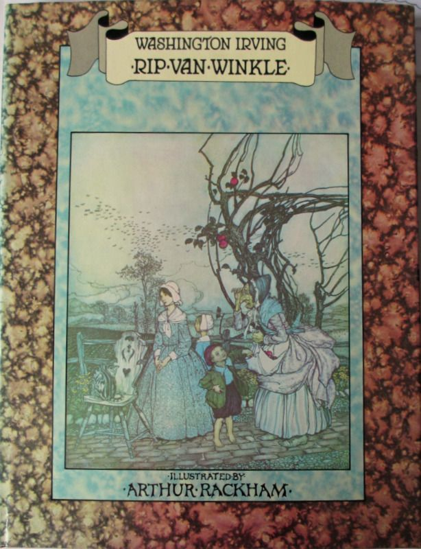 Rip Van Winkle, Washington Irvind, illustrations by Arthur Rackham, 1974.