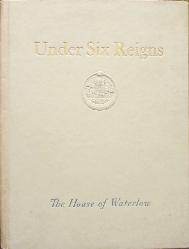 Under Six Reigns, The House of Waterlow by John Boon 1925.