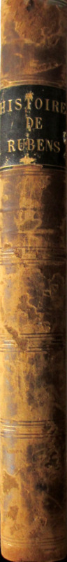 Histoire de P. - P. Rubens, par Andre' van Hasselt, 1840. Spine.