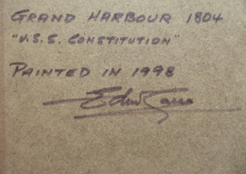 Grand Harbour Malta with USS Constitution leaving Nov 1804, watercolour, signed Ed. Galea, 1998. Detail. Frame verso, artist's handscript, title, date and signature.