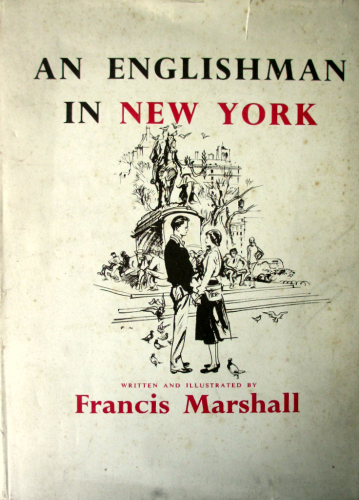 An Englishman in New York, written and illustrated by Francis Marshall. 194