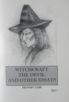 Witchcraft The Devil and Other Essays by Norman Leak, 2011. 1st Edition.