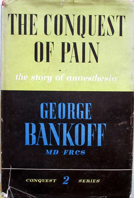 The Conquest of Pain, George Bankoff 1944.