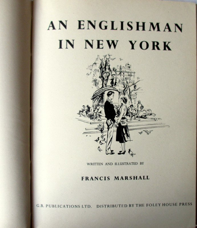 An Englishman in New York, written and illustrated by Francis Marshall. 1949. 1st Edition. Title page.