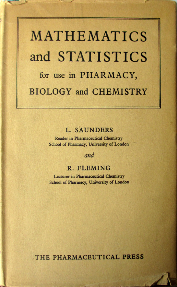 Mathematics and Statistics for use in Pharmacy, Biology and Chemistry by L.