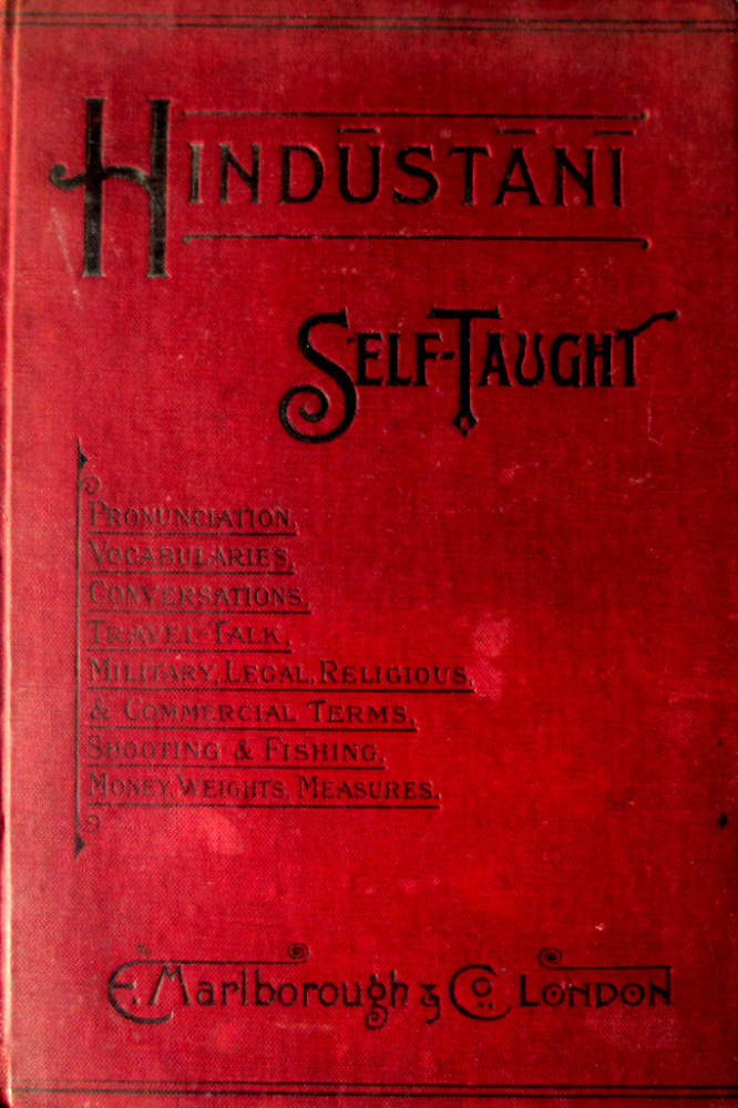 Hindustani Self-Taught by C.A. Thimm, F.R.G.S., 1902. 1st Edition.