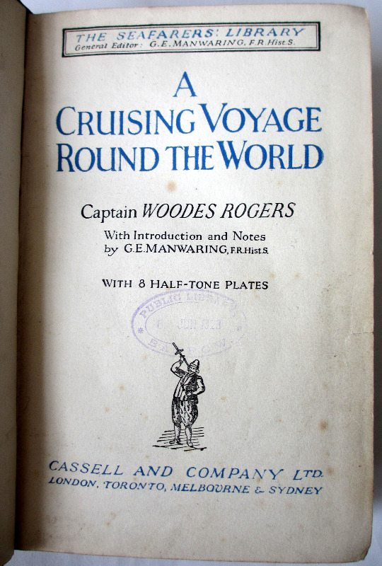 The Seafarers' Library A Cruising Voyage Round the World,  Capt. Woodes Rogers. 1st Edition 1928.