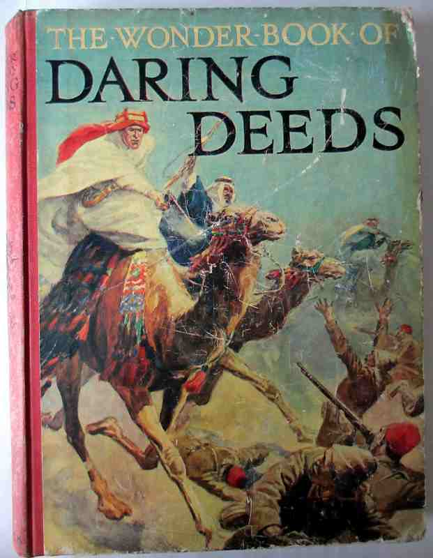 The Wonder Book of Daring Deeds. General Editor Harry Golding, c1937.