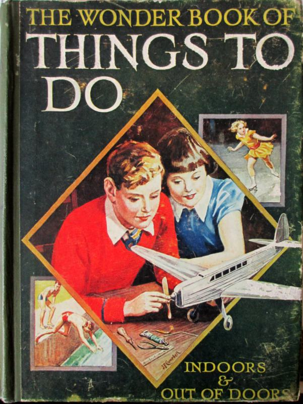 The Wonder Book of Things to Do Indoors & Out of Doors, Harry Golding, 1943.
