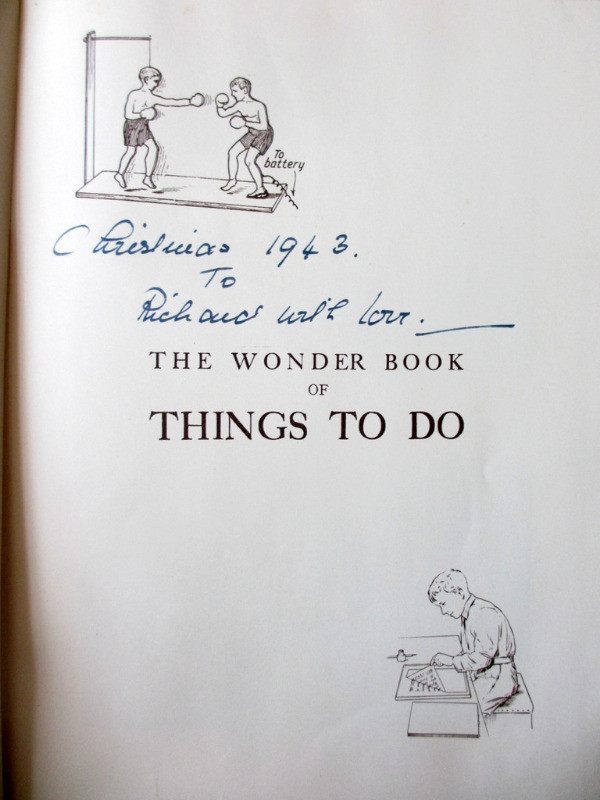 The Wonder Book of Things to Do Indoors & Out of Doors, Harry Golding, 1943. Details, dedication 1943.