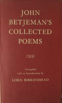 John Betjeman's Collected Poems, Compiled by Lord Birkenhead. 1st Edn., 8th Reprint 1960.