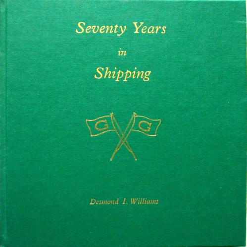 Seventy Years in Shipping by Desmond I. Williams, 1989. 1st Edition. Signed
