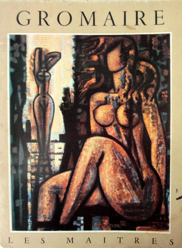 Collection Les Maitres, Marcel Gromaire, de George Besson, Paris 1955.