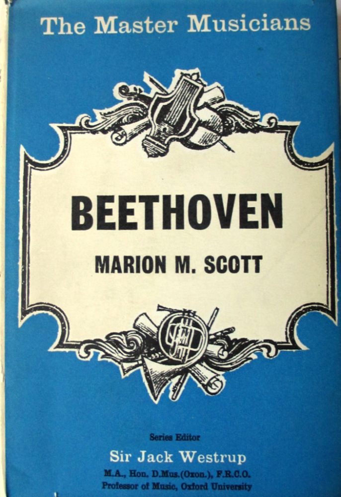 Beethoven, The Master Musicians Series, Marion M. Scott, 1968.