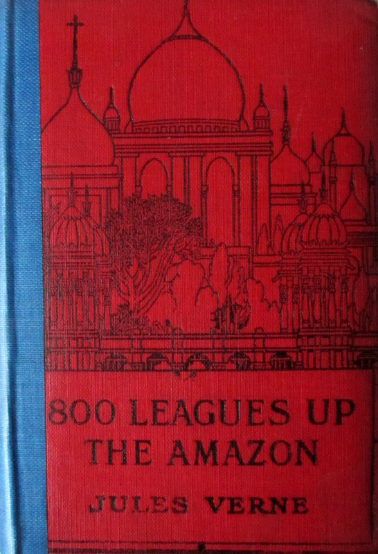 800 Leagues Up the Amazon, Jules Verne, Sampson Low, Marston, c1933.