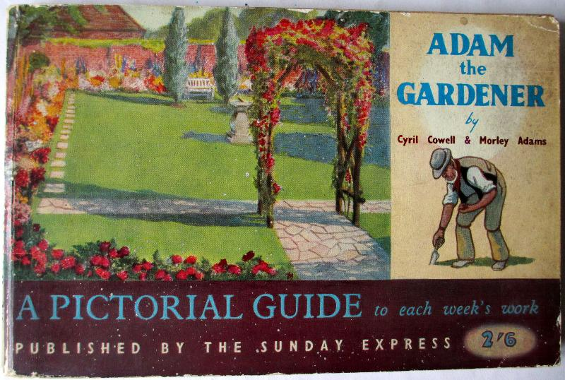 Adam the Gardener by Cyril Cowell & Morley Adams, c1950.