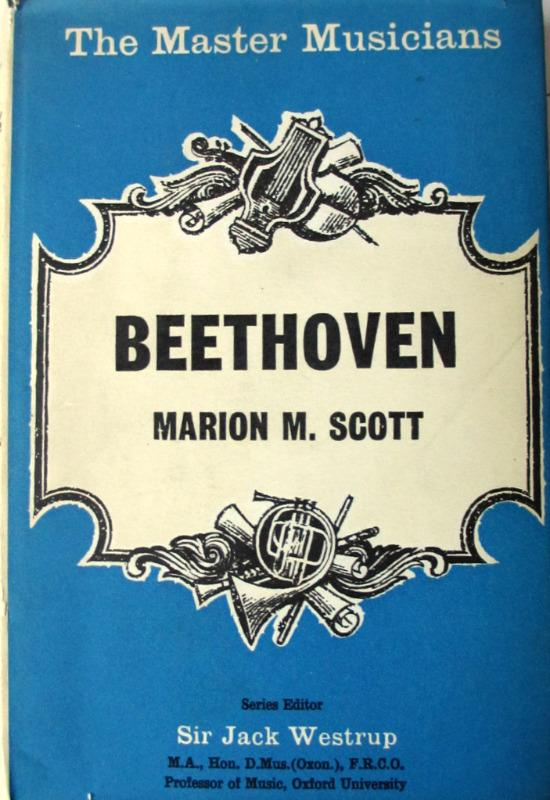 The Master Musicians Series Beethoven by Marion M. Scott, 1968
