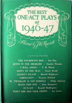 The Best One-Act Plays of 1946-47, Selected by J.W. Marriott. 1948, 1st Edition.
