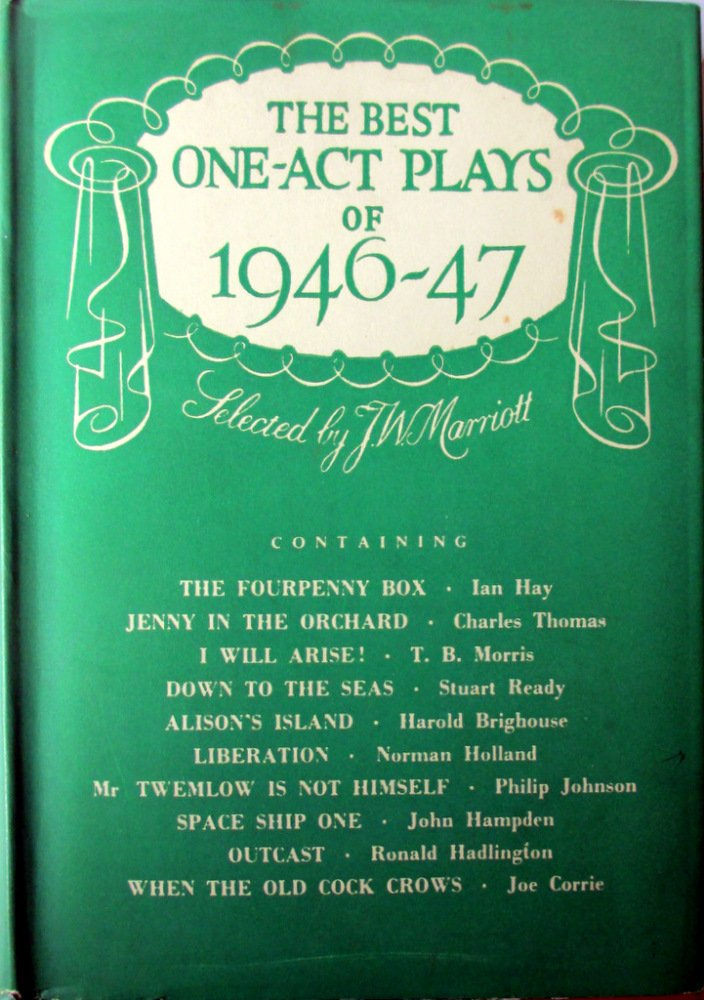 The Best One-Act Plays of 1946-47, Selected by J.W. Marriott. 1948, 1st Edi