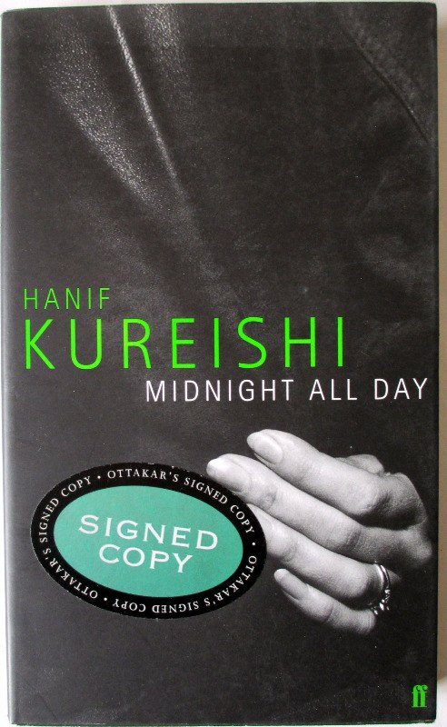 Midnight All Day by Hanif Kureishi, 1999. 1st Edn, Signed.