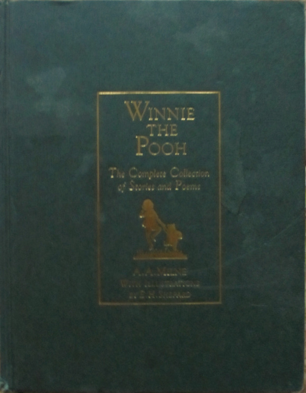 Winnie The Pooh, The Complete Collection of Stories and Poems, A.A. Milne with illustrations by E.H. Shepard. 1994.