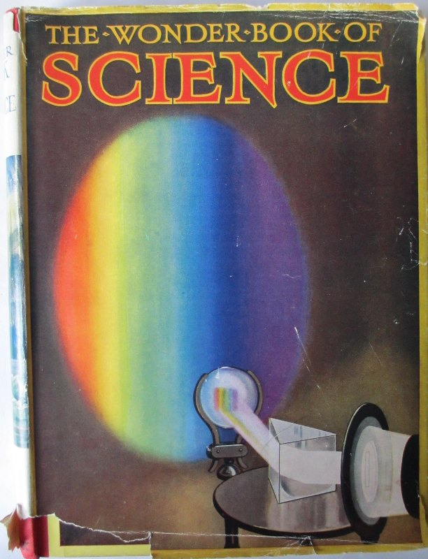The Wonder Book of Science, Ward, Lock & Co. Ltd., 4th Edition c1937.