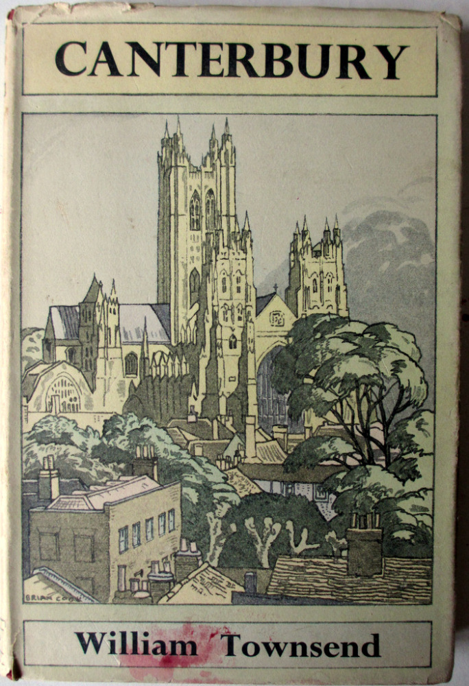 Canterbury (British Cities Series) by William Townsend, 1950 1st Edition.