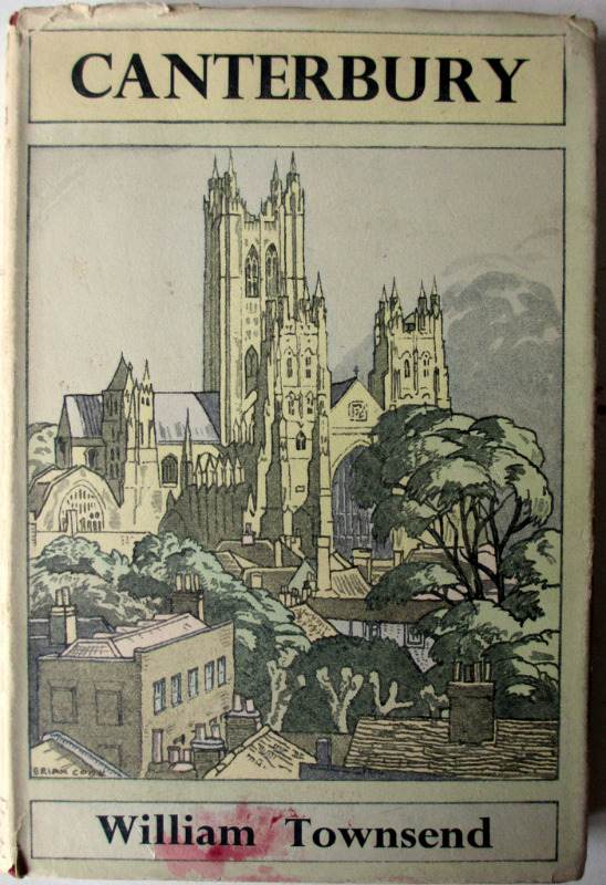 Canterbury by William Townsend 1950 1st Edn