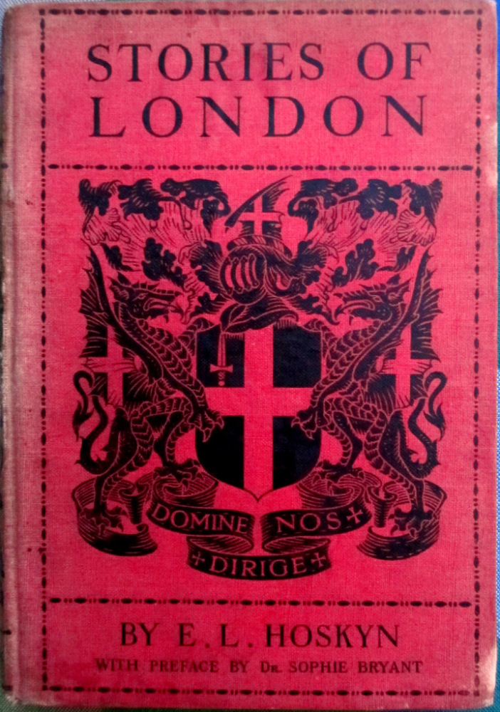 Stories of London by E.L. Hoskyn, B.A., Illustrated, 1914. 1st Edition. Bla