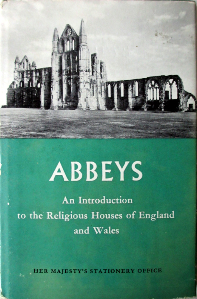 Abbeys, An Introduction to the Religious Houses of England & Wales, R. Gily