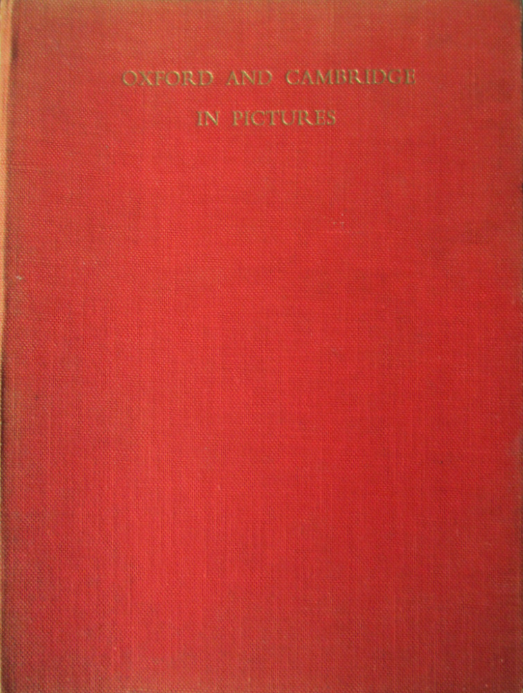 Oxford and Cambridge in Pictures, text R.G. Burnett, Photos E.W. Tattersall