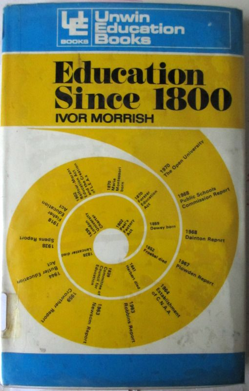 Education Since 1800, Unwin Education Books, Ivor Morrish, 1970.